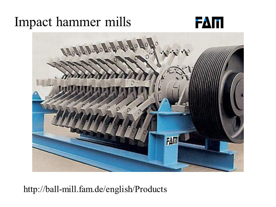 Impact hammer mills http://ball-mill.fam.de/english/Products