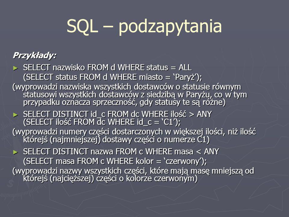 SQL – podzapytania Przykłady: