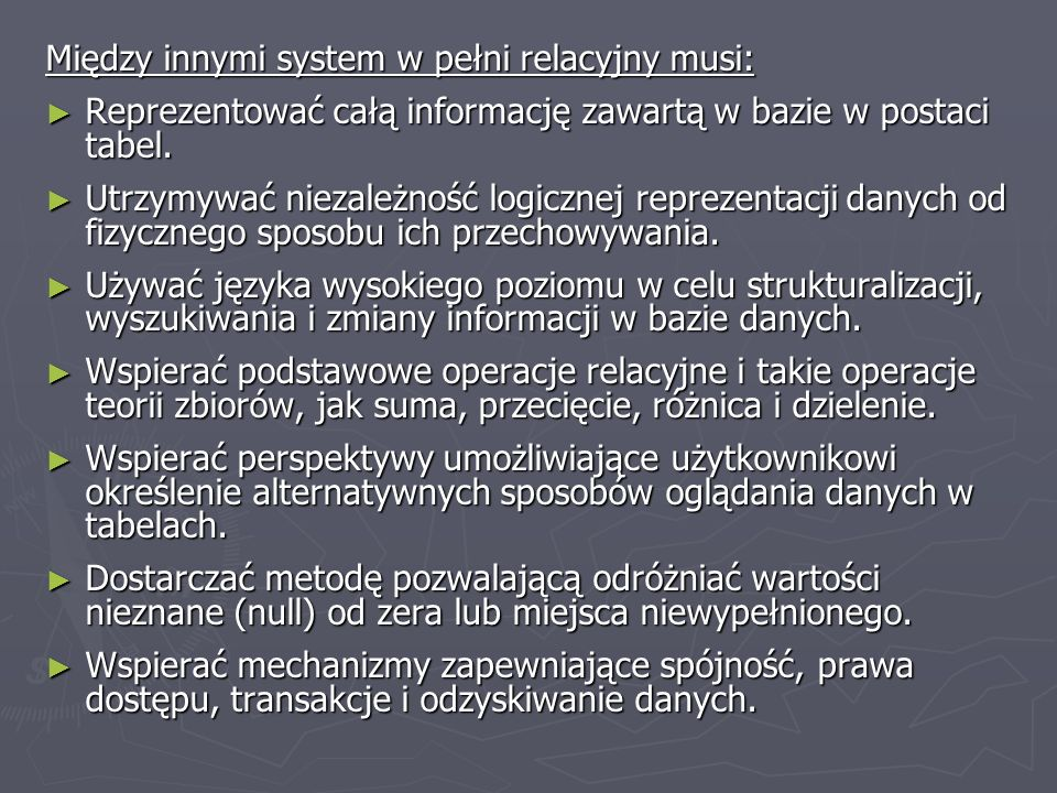Między innymi system w pełni relacyjny musi: