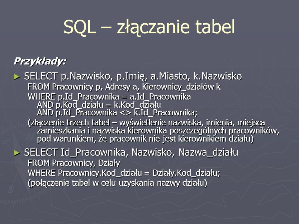 SQL – złączanie tabel Przykłady: