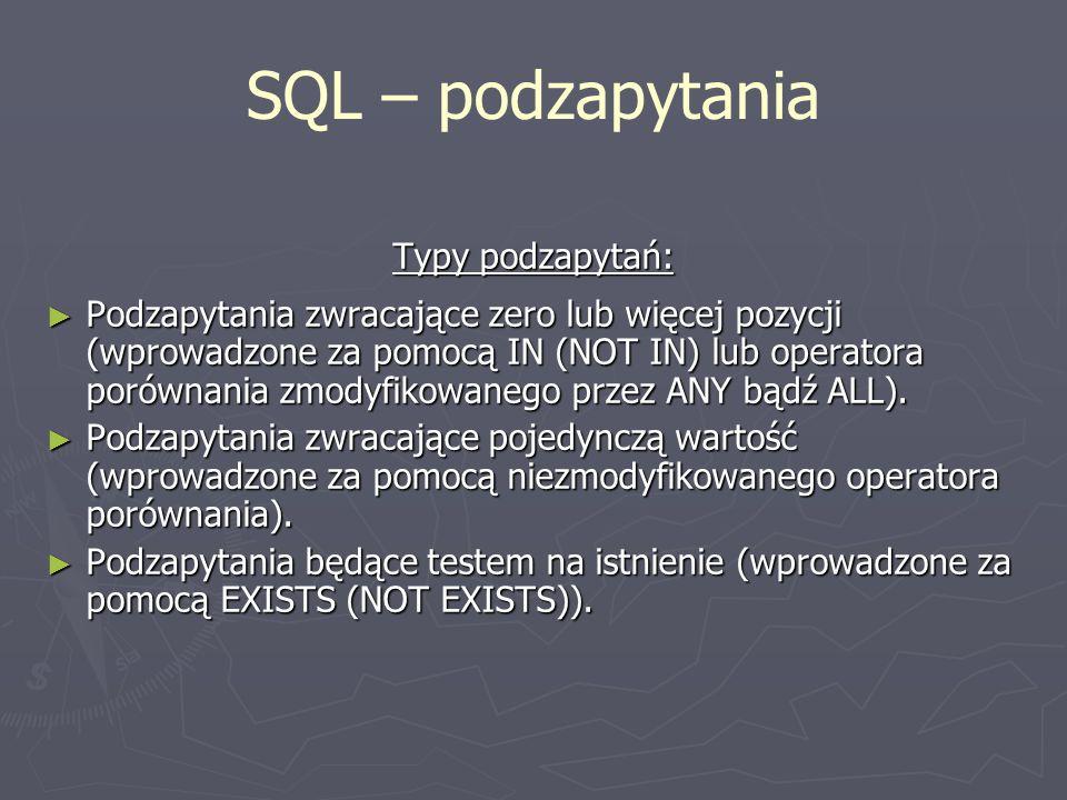 SQL – podzapytania Typy podzapytań: