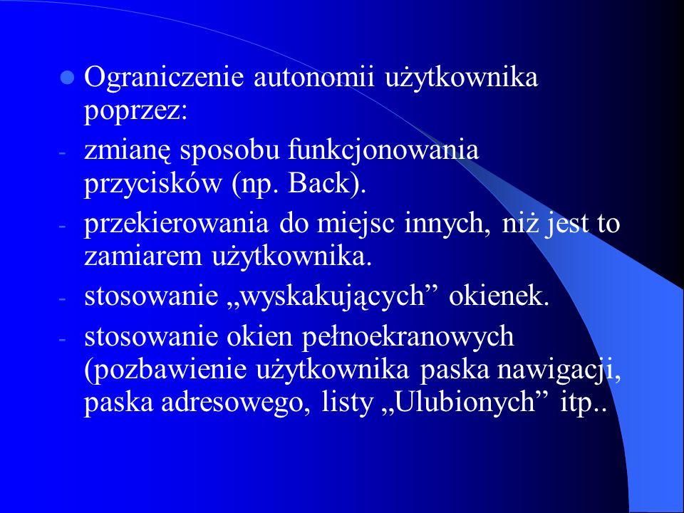 Ograniczenie autonomii użytkownika poprzez: