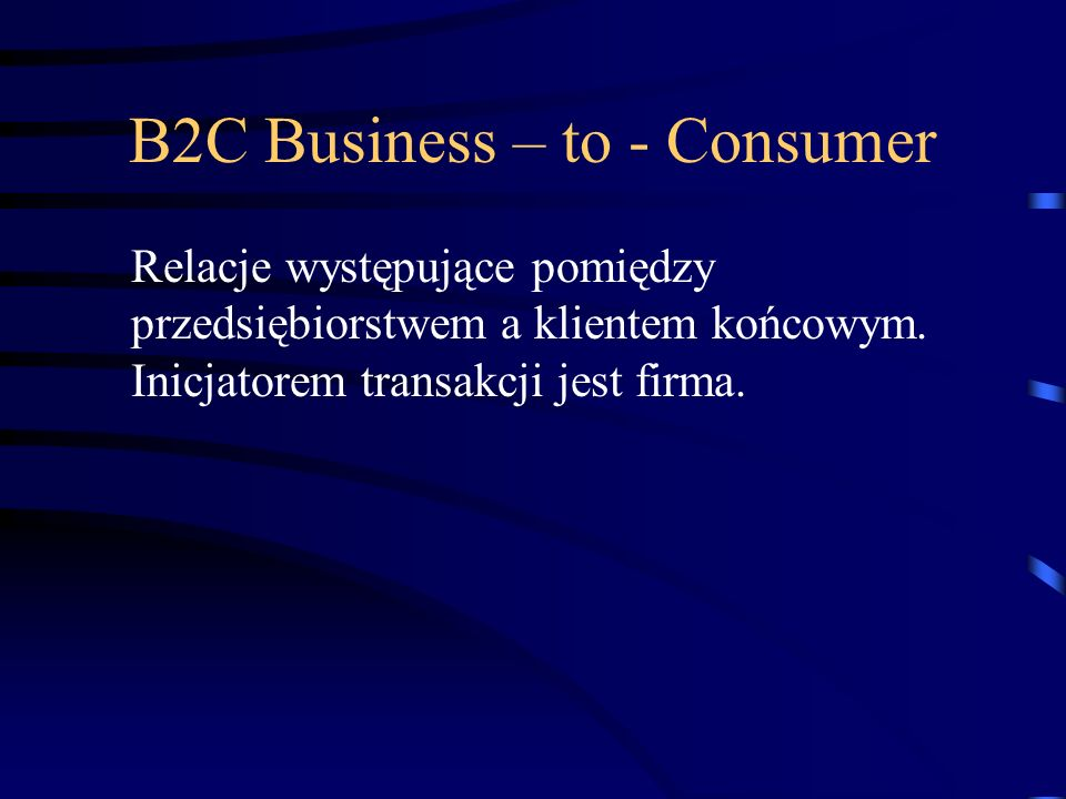 B2C Business – to - Consumer