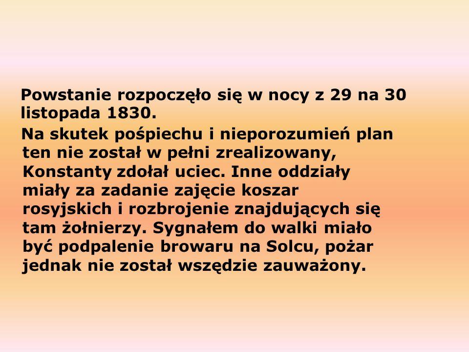 Powstanie rozpoczęło się w nocy z 29 na 30 listopada 1830.