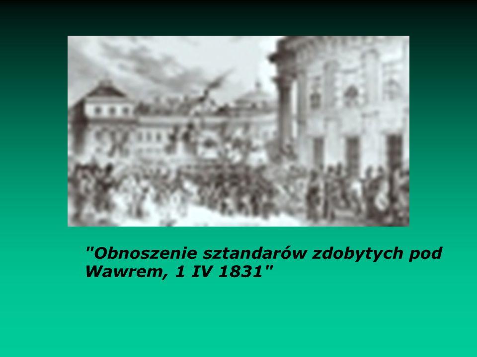 Obnoszenie sztandarów zdobytych pod Wawrem, 1 IV 1831