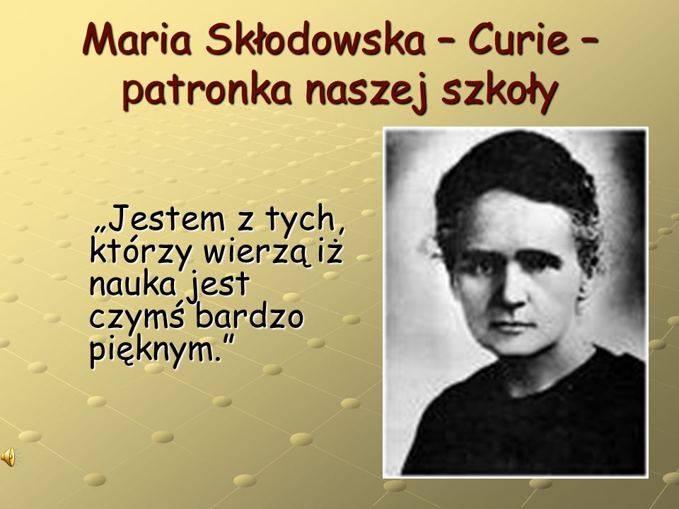 Maria Skłodowska – Curie – patronka naszej szkoły