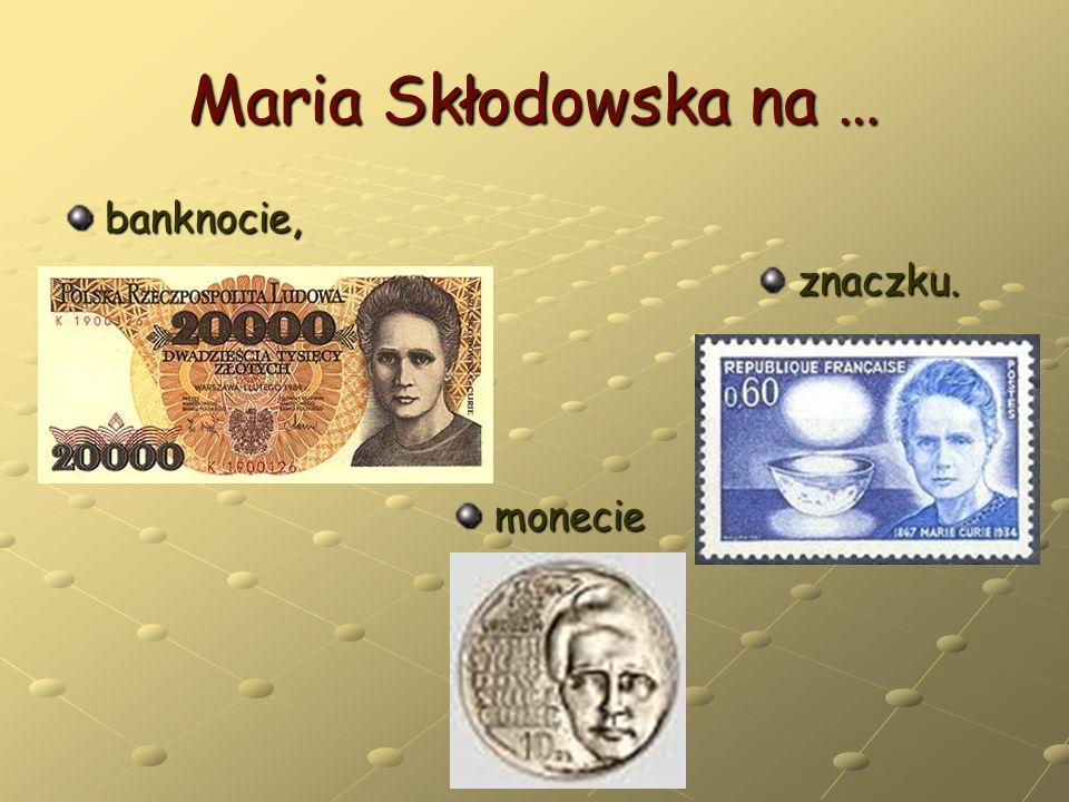 Maria Skłodowska na … banknocie, znaczku. monecie