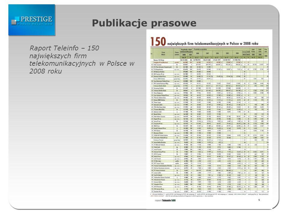 Publikacje prasowe Raport Teleinfo – 150 największych firm telekomunikacyjnych w Polsce w 2008 roku