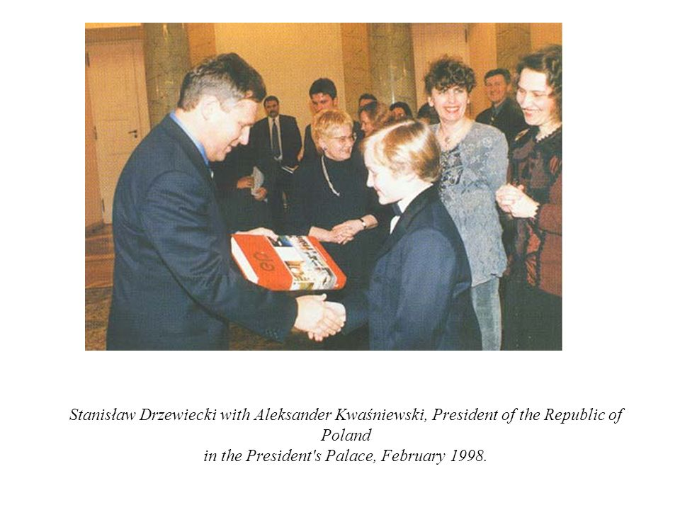 Stanisław Drzewiecki with Aleksander Kwaśniewski, President of the Republic of Poland in the President s Palace, February 1998.