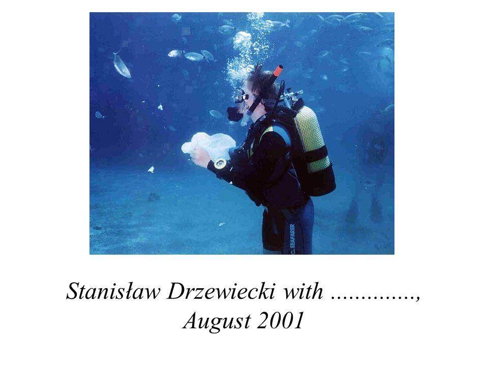 Stanisław Drzewiecki with .............., August 2001