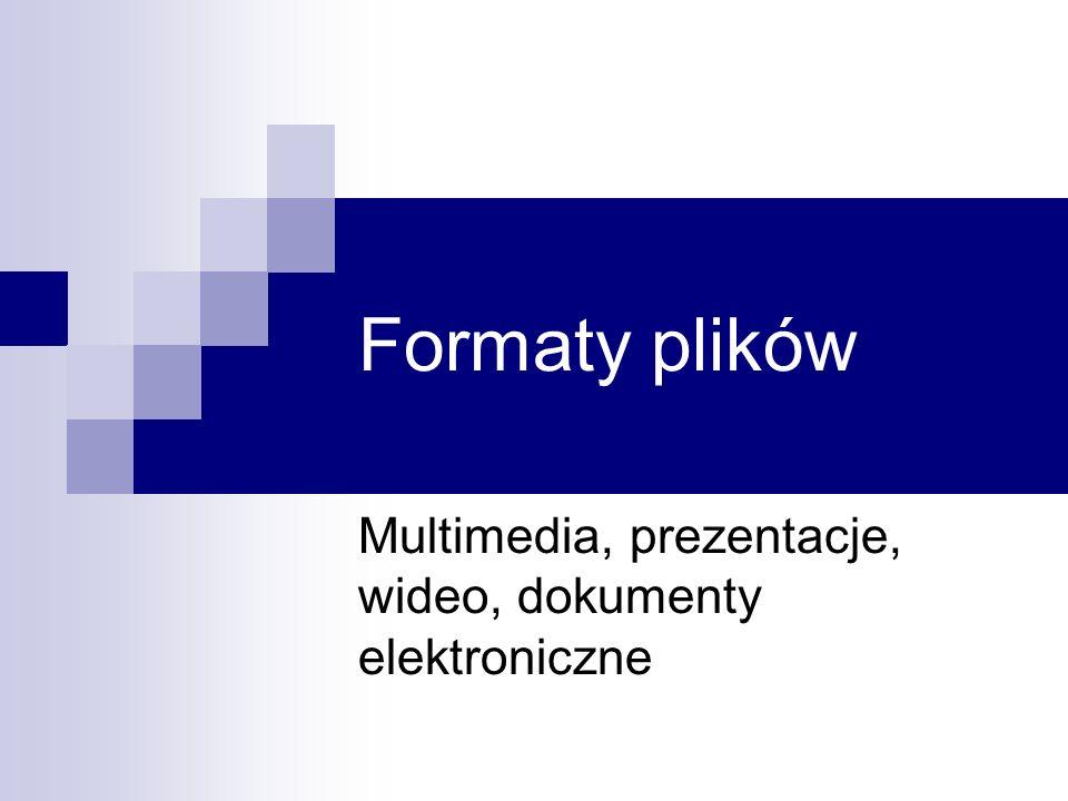 Multimedia, prezentacje, wideo, dokumenty elektroniczne