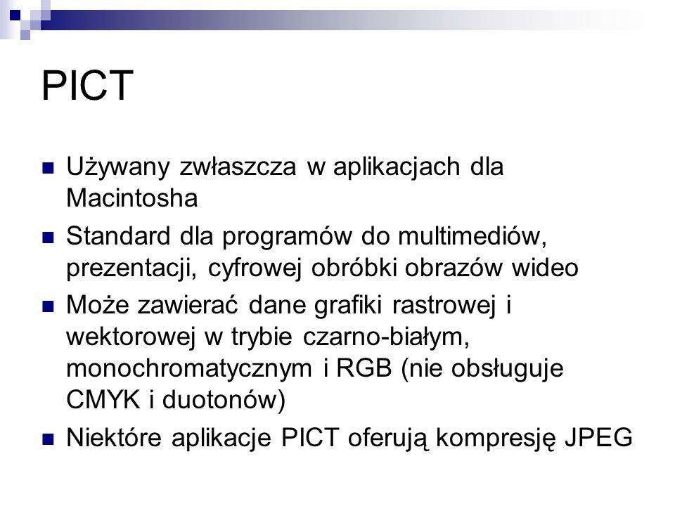 PICT Używany zwłaszcza w aplikacjach dla Macintosha