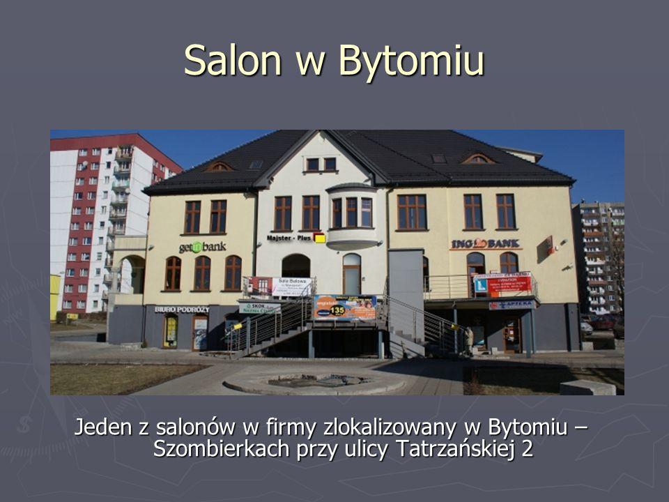 Salon w Bytomiu Jeden z salonów w firmy zlokalizowany w Bytomiu – Szombierkach przy ulicy Tatrzańskiej 2.