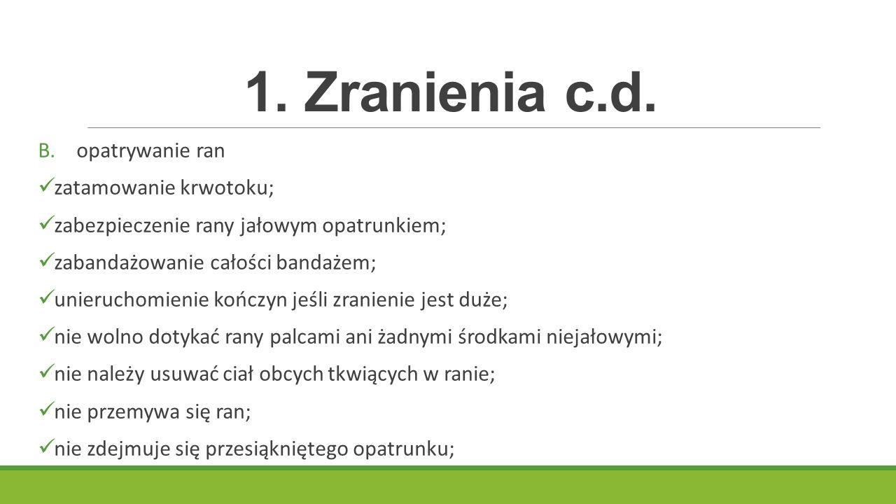 1. Zranienia c.d. opatrywanie ran zatamowanie krwotoku;