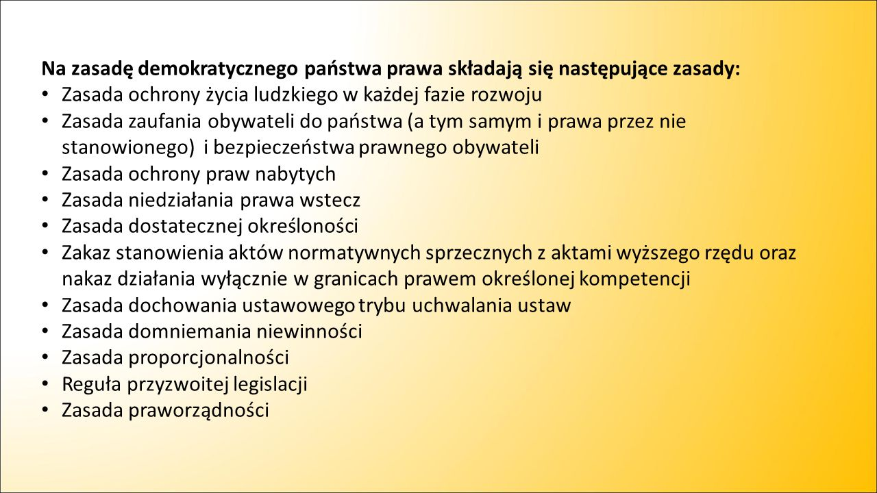 Na zasadę demokratycznego państwa prawa składają się następujące zasady: