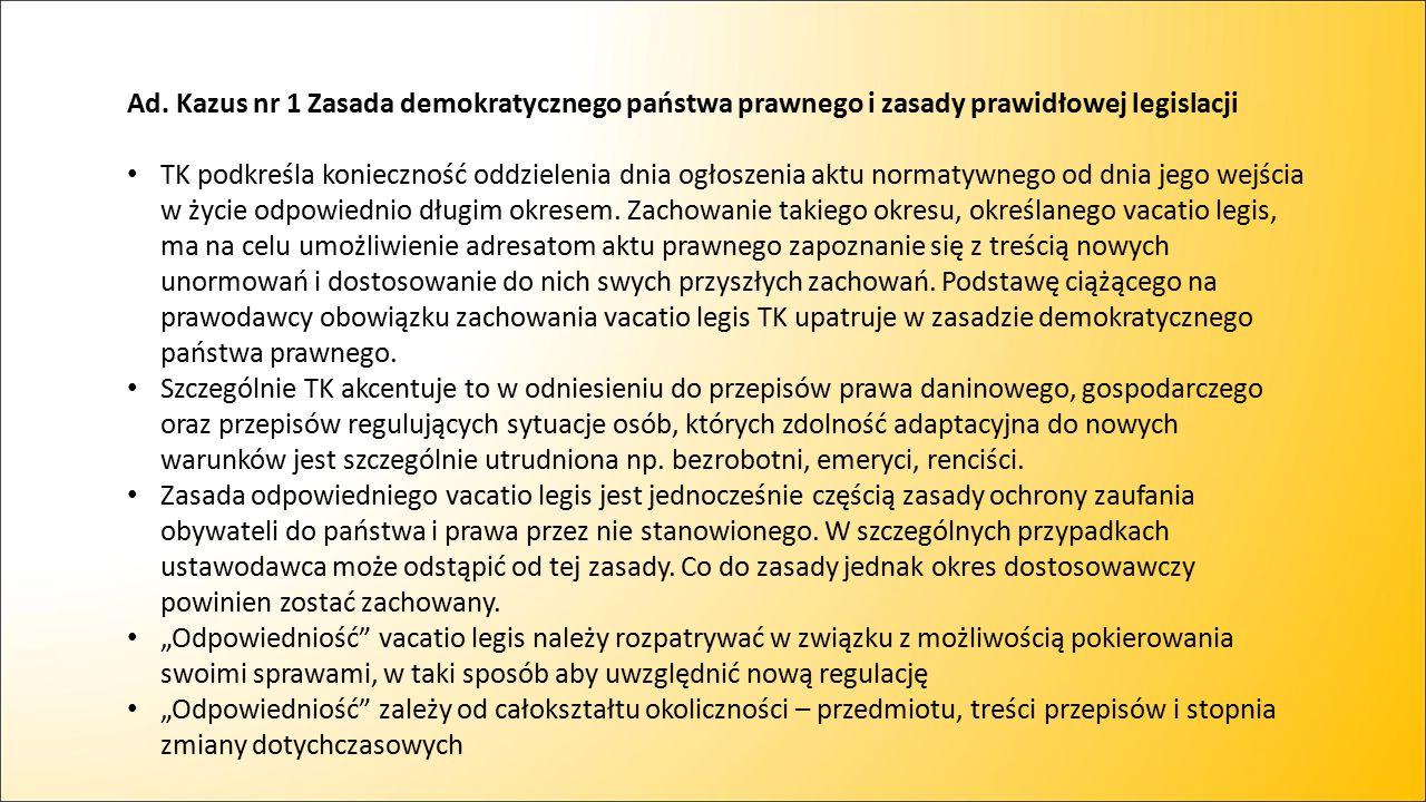 Ad. Kazus nr 1 Zasada demokratycznego państwa prawnego i zasady prawidłowej legislacji