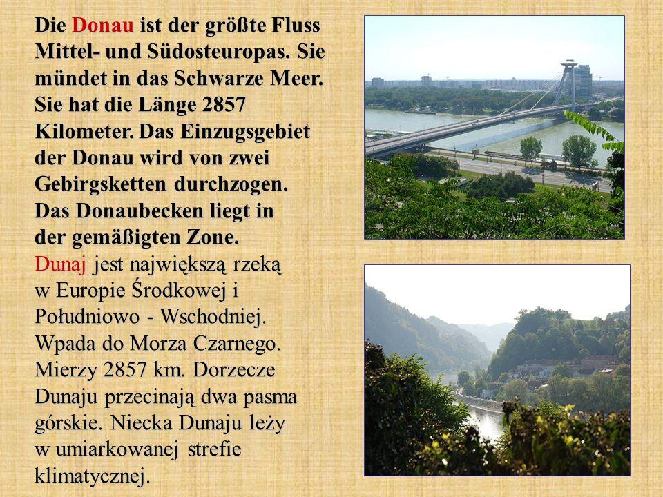 Die Donau ist der größte Fluss Mittel- und Südosteuropas