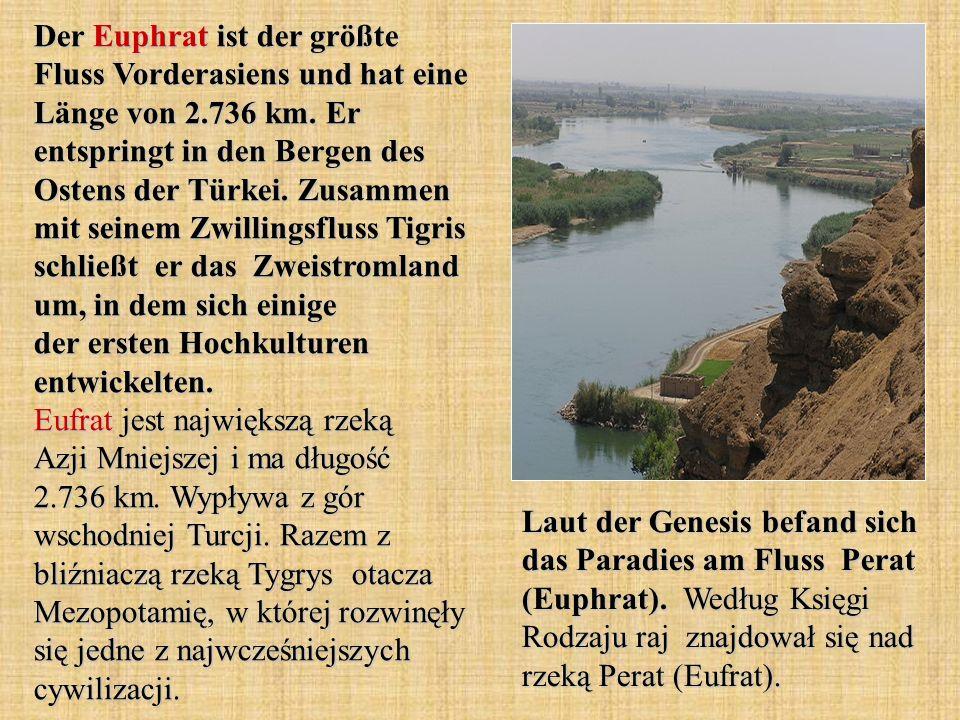 Der Euphrat ist der größte Fluss Vorderasiens und hat eine Länge von 2