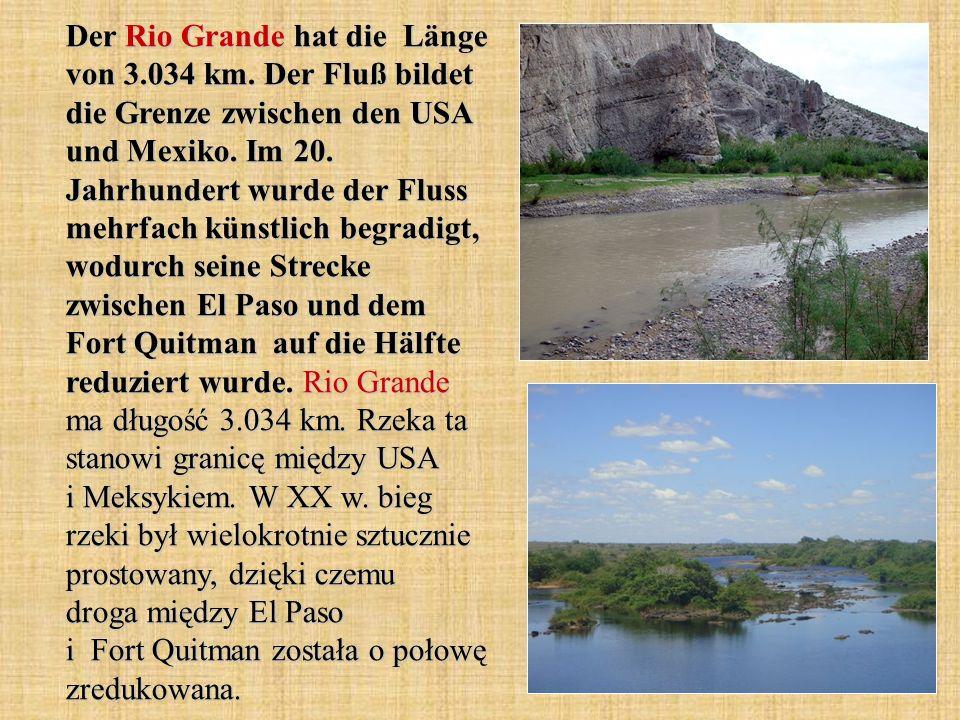 Der Rio Grande hat die Länge von 3. 034 km