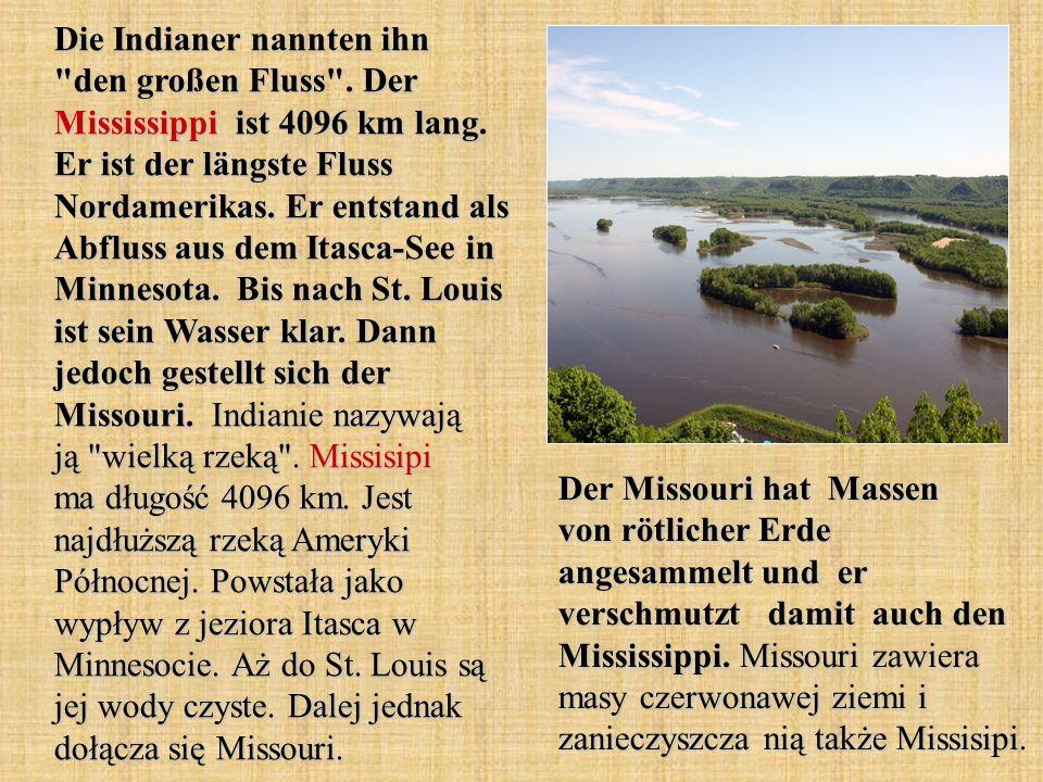 Die Indianer nannten ihn den großen Fluss