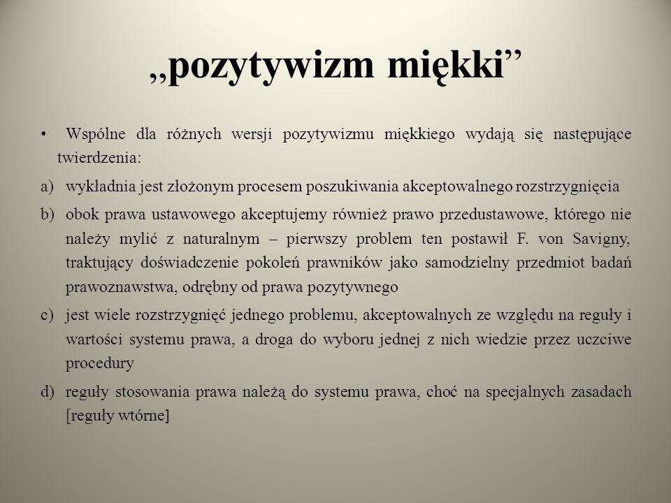 """""""pozytywizm miękki Wspólne dla różnych wersji pozytywizmu miękkiego wydają się następujące twierdzenia:"""