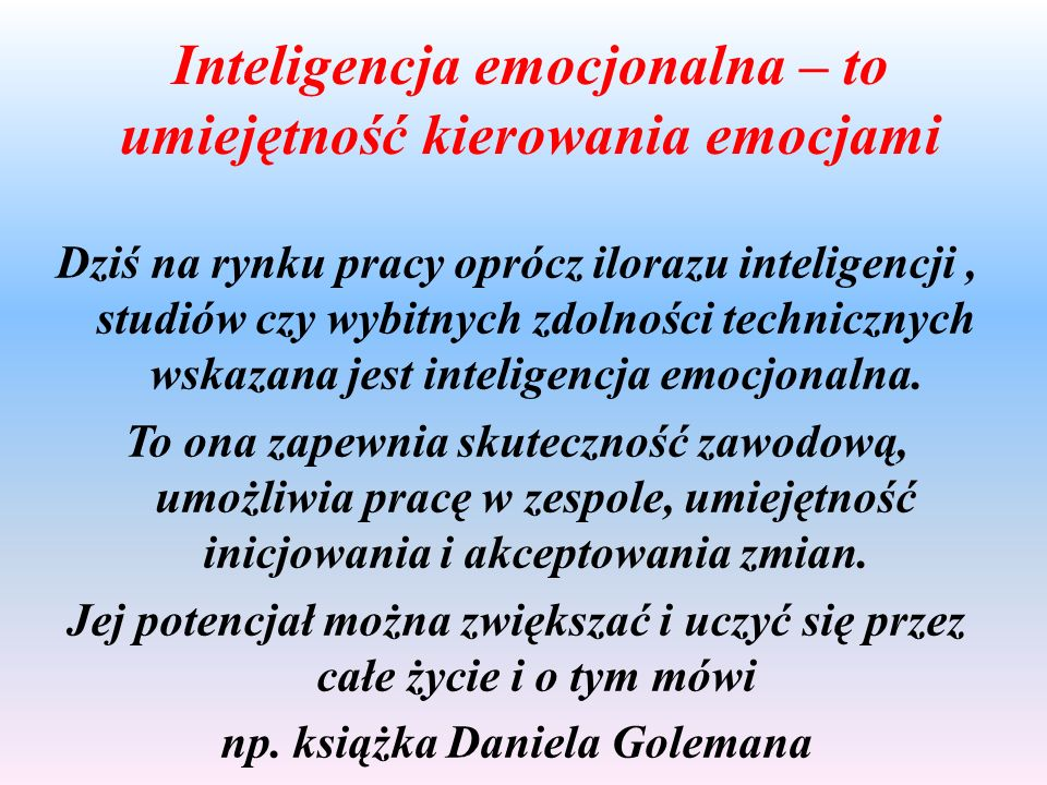 Inteligencja emocjonalna – to umiejętność kierowania emocjami