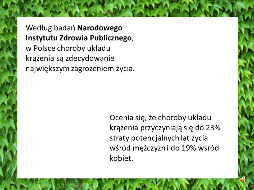 Według badań Narodowego Instytutu Zdrowia Publicznego, w Polsce choroby układu krążenia są zdecydowanie największym zagrożeniem życia.