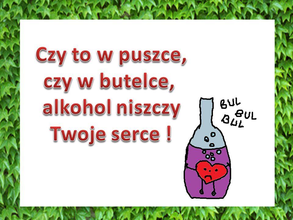 Czy to w puszce, czy w butelce, alkohol niszczy Twoje serce !