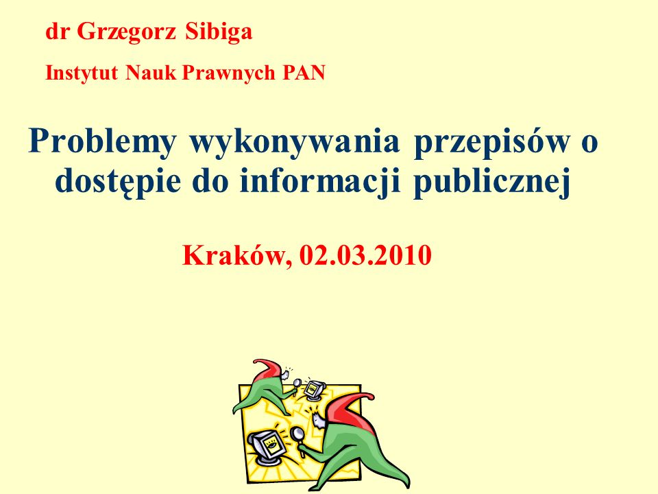 dr Grzegorz Sibiga Instytut Nauk Prawnych PAN.