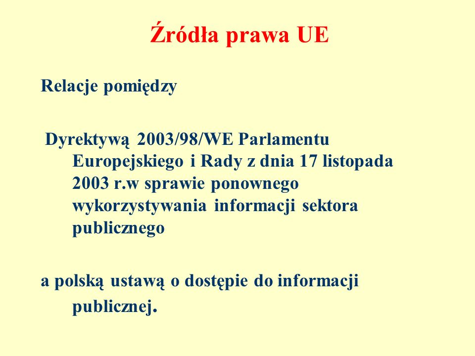 Źródła prawa UE Relacje pomiędzy