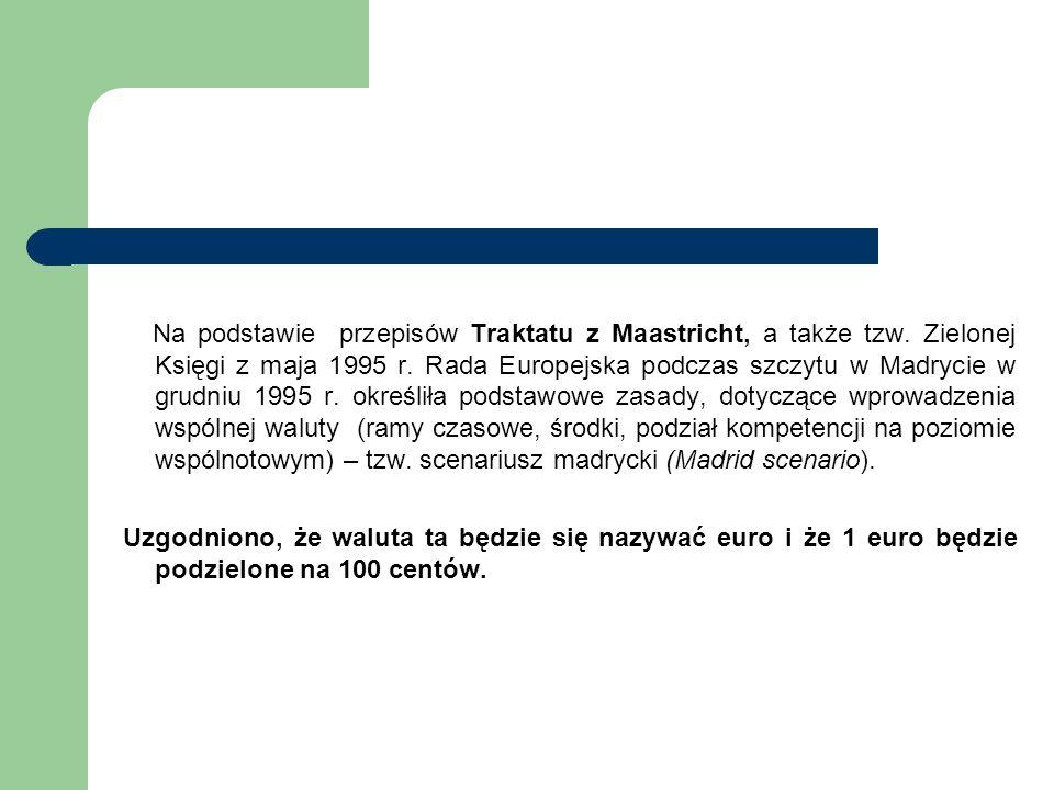 Na podstawie przepisów Traktatu z Maastricht, a także tzw