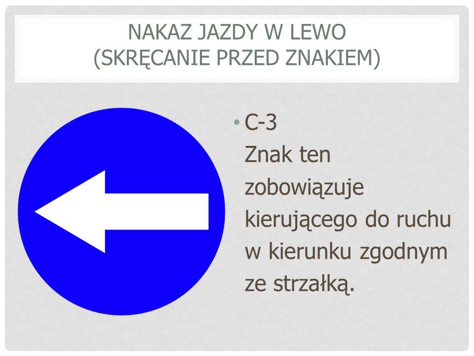 Nakaz jazdy w lewo (skręcanie przed znakiem)
