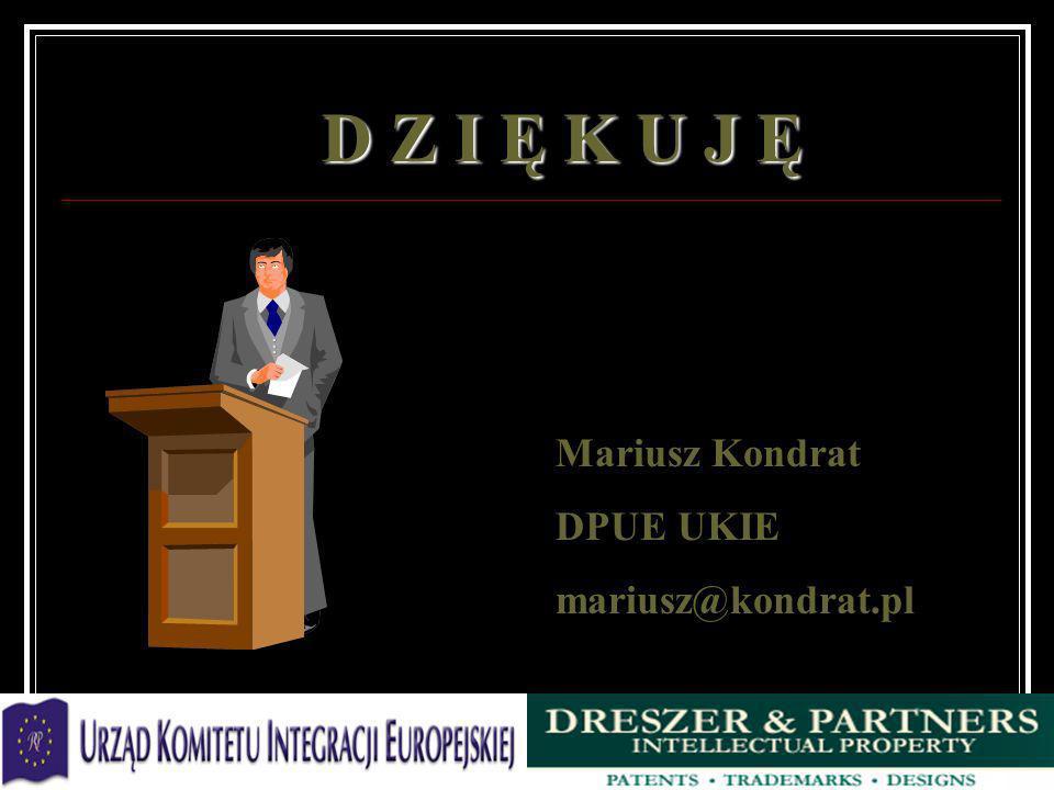 D Z I Ę K U J Ę Mariusz Kondrat DPUE UKIE mariusz@kondrat.pl