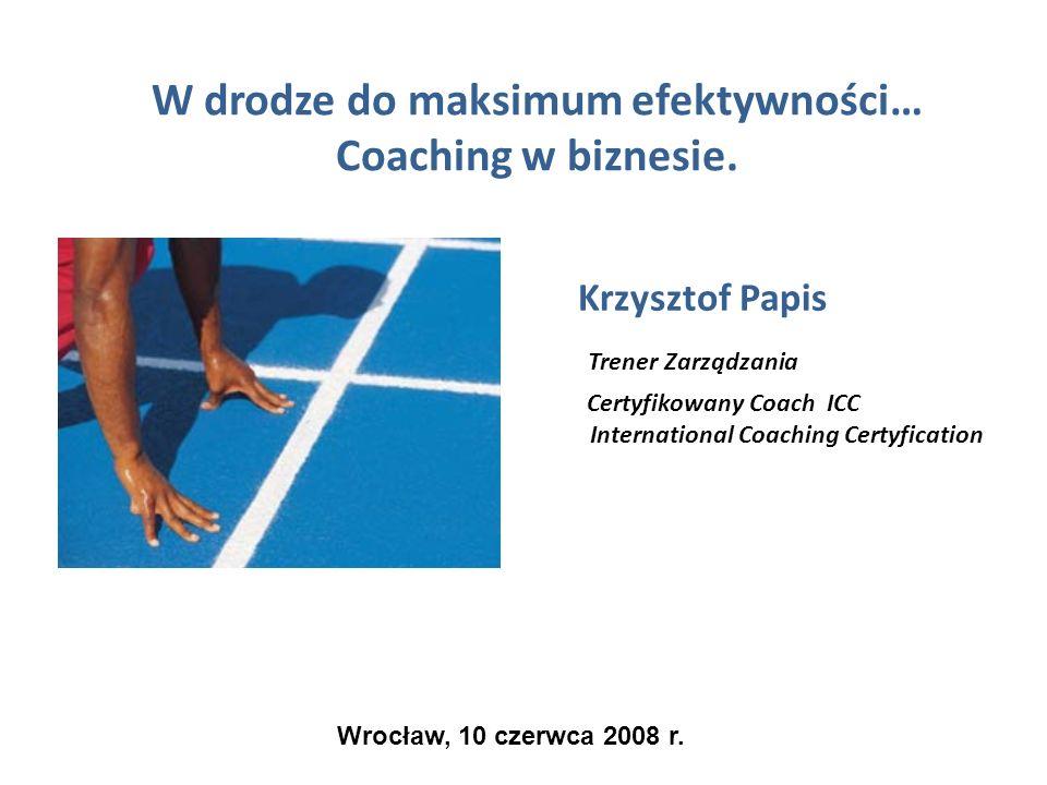 W drodze do maksimum efektywności… Coaching w biznesie.