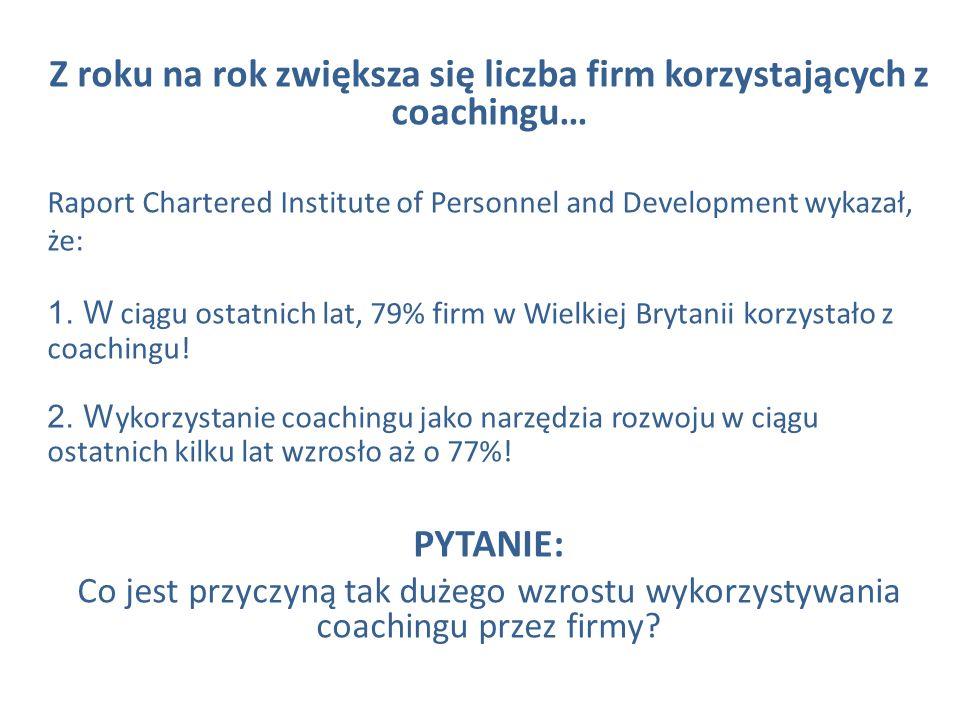 Z roku na rok zwiększa się liczba firm korzystających z coachingu…