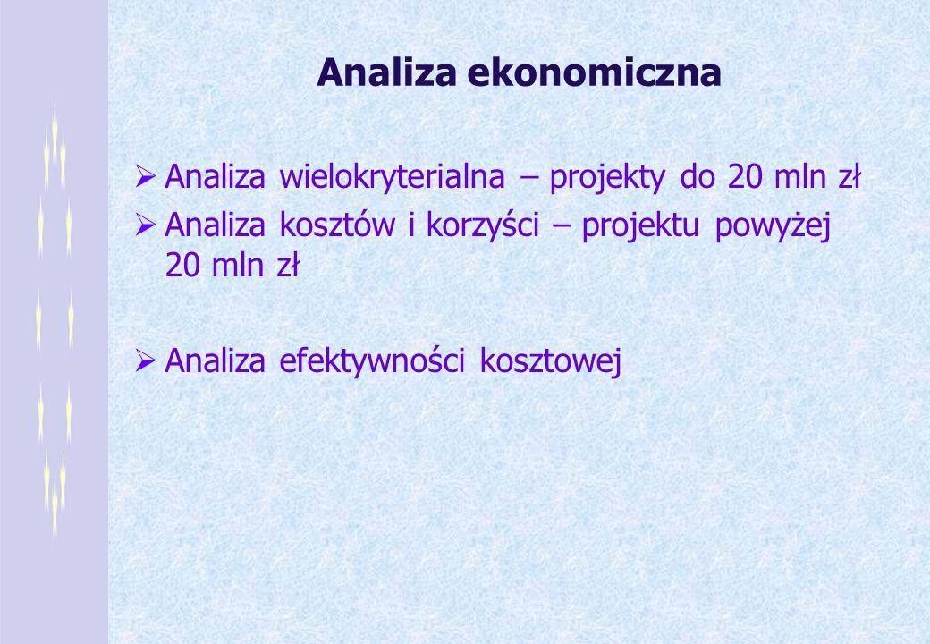 Analiza ekonomiczna Analiza wielokryterialna – projekty do 20 mln zł