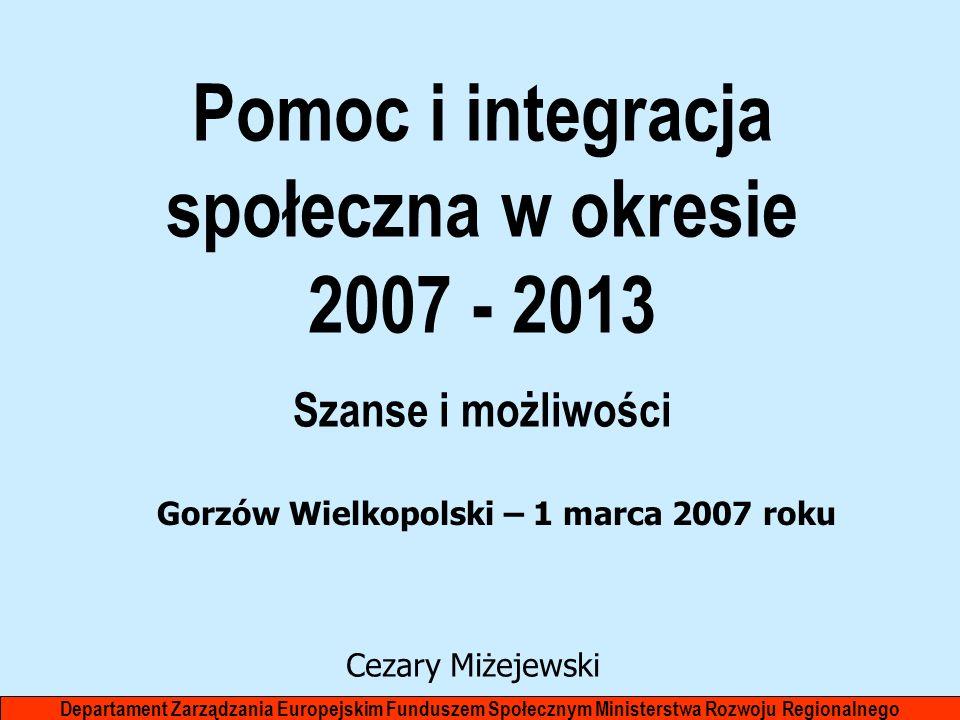 Pomoc i integracja społeczna w okresie 2007 - 2013
