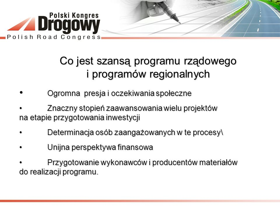Co jest szansą programu rządowego i programów regionalnych