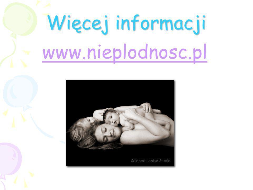 Więcej informacji www.nieplodnosc.pl