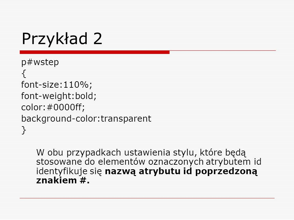 Przykład 2 p#wstep { font-size:110%; font-weight:bold; color:#0000ff;