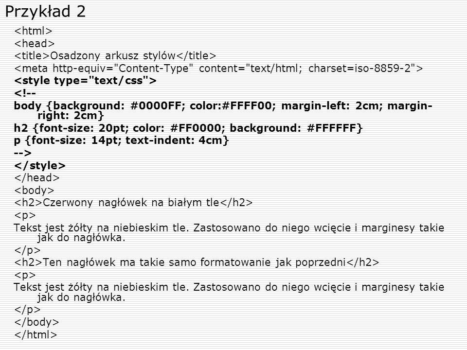 Przykład 2 <html> <head>