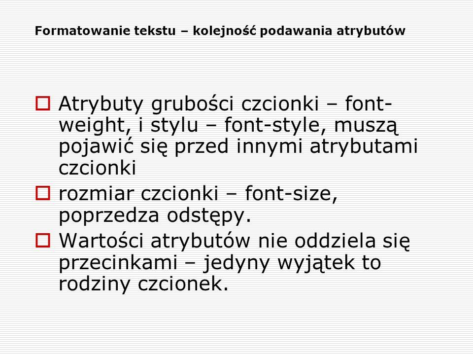 Formatowanie tekstu – kolejność podawania atrybutów