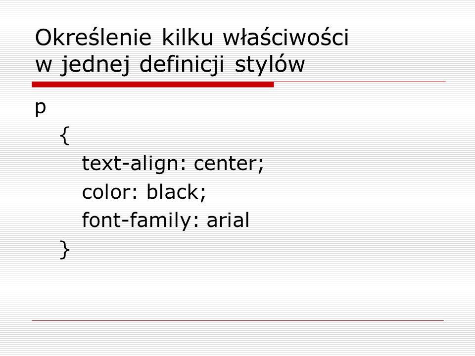 Określenie kilku właściwości w jednej definicji stylów
