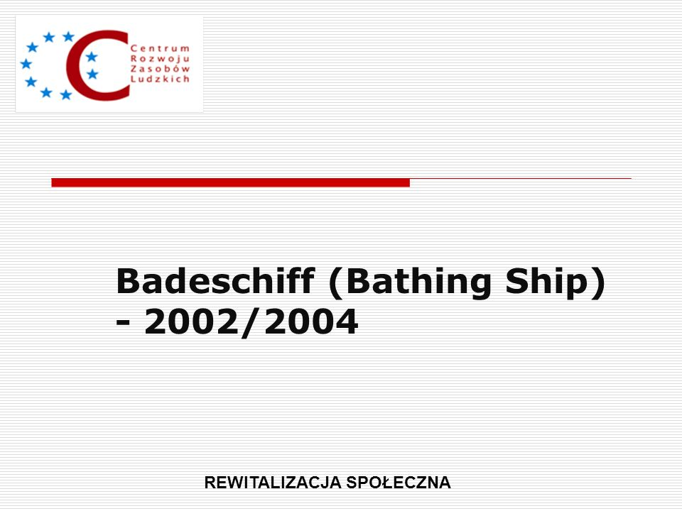 Badeschiff (Bathing Ship) - 2002/2004
