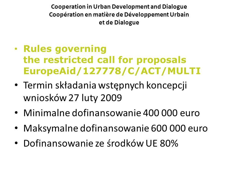 Termin składania wstępnych koncepcji wniosków 27 luty 2009