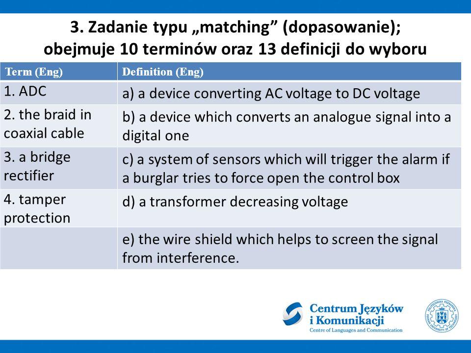 """3. Zadanie typu """"matching (dopasowanie); obejmuje 10 terminów oraz 13 definicji do wyboru"""