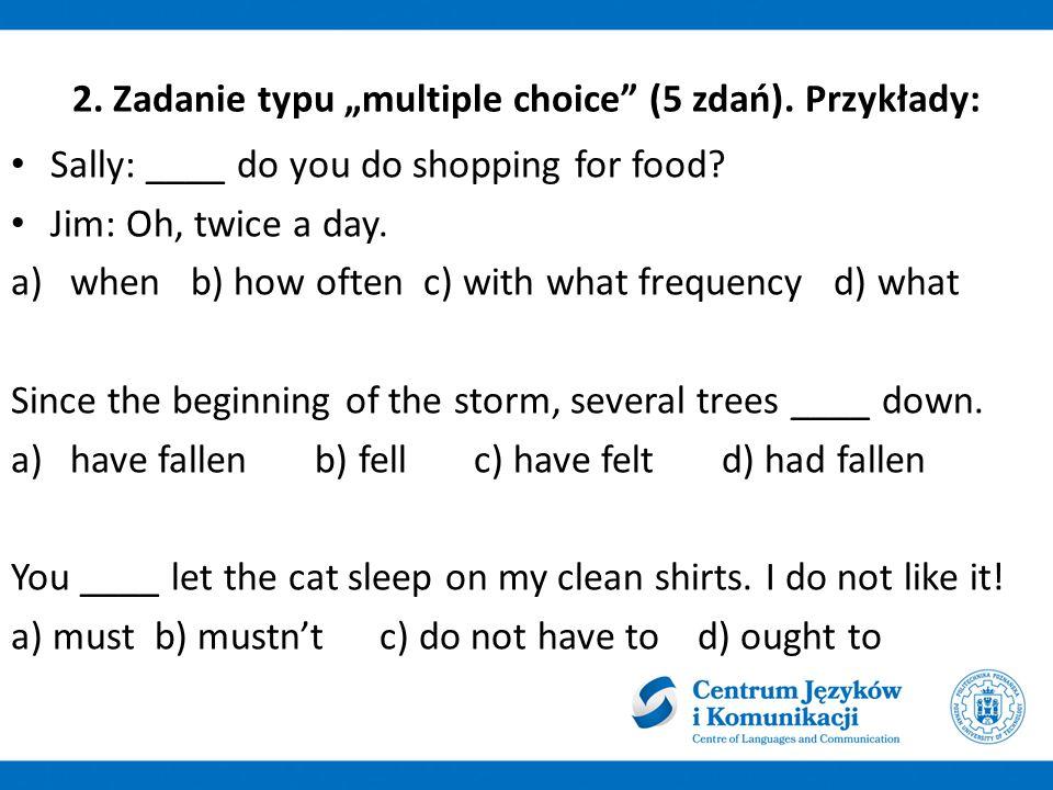 """2. Zadanie typu """"multiple choice (5 zdań). Przykłady:"""