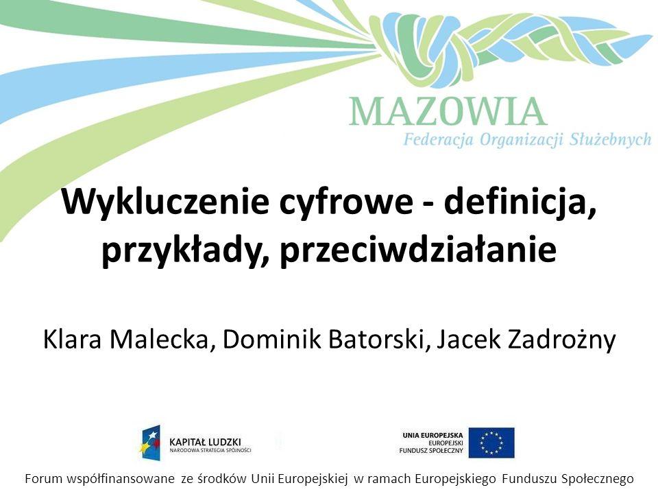Wykluczenie cyfrowe - definicja, przykłady, przeciwdziałanie Klara Malecka, Dominik Batorski, Jacek Zadrożny