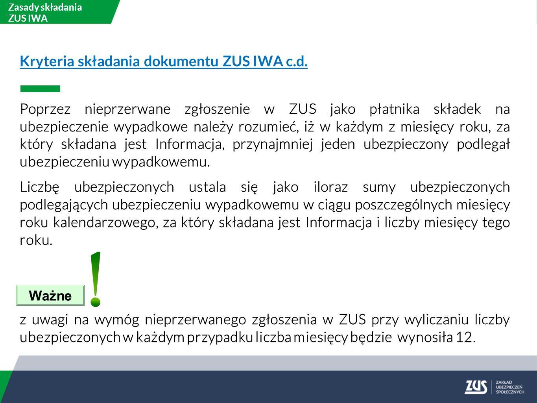 Kryteria składania dokumentu ZUS IWA c.d.