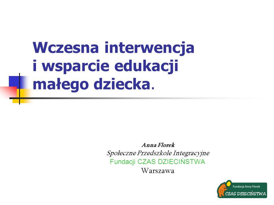Wczesna interwencja i wsparcie edukacji małego dziecka.